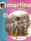 NOUVEAU RECUEIL MARTINE 5 HISTOIRES T.04 : SUPER PASSIONS