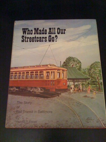 Who Made All Our Streetcars Go?