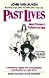 Past Lives and Present Relationships (0917483014) by John Van Auken