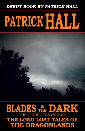Book: Blades in the Dark - The Guardians of Siva (The Long Lost Tales of the Dragonlands) by Patrick Hall
