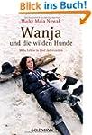 Wanja und die wilden Hunde: Mein Lebe...