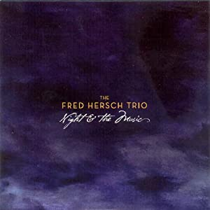 Fred Hersch Trio: Night & The Music