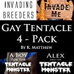 Gay Tentacle 4-Pack | K. Matthew