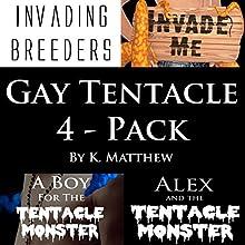 Gay Tentacle 4-Pack Audiobook by K. Matthew Narrated by Kirk Westman