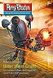 Perry Rhodan 2884: Unter allem Grund (Heftroman): Perry Rhodan-Zyklus