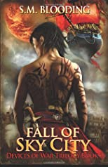 Fall of Sky City (Devices of War) (Volume 1)