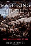 img - for Mastering the West: Rome and Carthage at War (Ancient Warfare and Civilization) book / textbook / text book