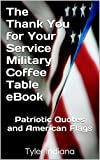 The Thank You for Your Service Military Coffee Table eBook: Patriotic Quotes and American Flags