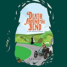 Death Around the Bend: A Lady Hardcastle Mystery, Book 3 Audiobook by T E Kinsey Narrated by Elizabeth Knowelden