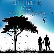 Let's Fall in Love: A Romance Collection | [Pauline Baird Jones]
