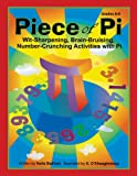 Piece of Pi: Wit-Sharpening, Brain-bruising, Number-Crunching Activities with Pi (Grades 6-8)