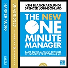 The New One Minute Manager (The One Minute Manager) (       UNABRIDGED) by Kenneth Blanchard, Spencer Johnson Narrated by Dan Woren