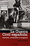 La guerra civil espanola / A Concise History of the Spanish Civil War: Reaccion, revolucion y venganza / Reaction, Revolution, and Revenge