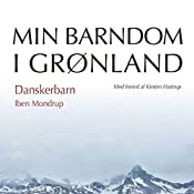Danskerbarn (Min barndom i Grønland) | Iben Mondrup