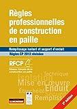 Règles professionnelles de construction en paille: Remplissage isolant et support d'enduit - Règles CP 2012 révisées