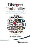img - for Discover Probability: How to Use It, How to Avoid Misusing It, and How It Affects Every Aspect of Your Life book / textbook / text book