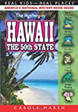 The Mystery in Hawaii: Our 50th State (Real Kids, Real Places)