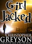 GIRL JACKED: A Detective Jack Stratto...
