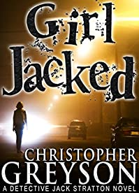 Girl Jacked: Detective Jack Stratton Mystery Series by Christopher Greyson ebook deal