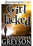 GIRL JACKED: Detective Jack Stratton Mystery Series (Detective Jack Stratton Mystery Thriller Series Book 1) (English Edition)