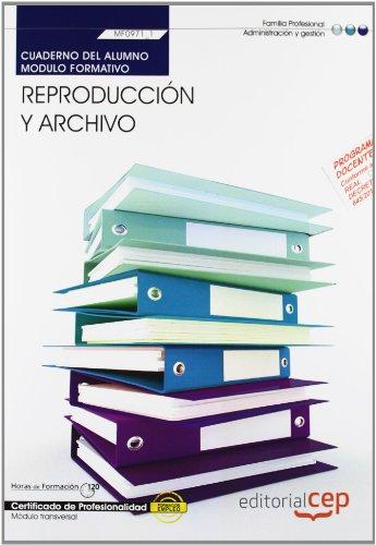 Cuaderno del alumno. Reproducción y archivo  (MF0971_1: Transversal). Certificados de profesionalidad (Fpe Formacion Empleo (cep))