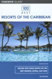 100 Best Resorts of the Caribbean, 7th (100 Best Series)