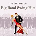 The Very Best Of Big Band Swing Hits