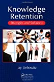 img - for Knowledge Retention: Strategies and Solutions book / textbook / text book