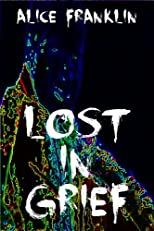 LOST IN GRIEF (A Young Adult Horror Story) (Disturbing Tales for Teens)