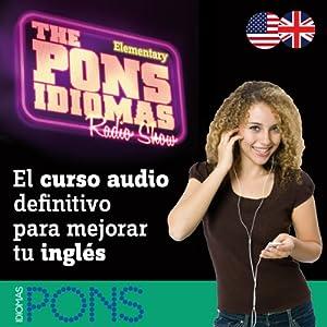 The Pons Idiomas Radio Show: Elementary Radio/TV Program
