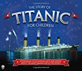 The-Story-of-Titanic-for-Children-Astonishing-Little-Known-Facts-and-Details-About-the-Most-Famous-Ship-in-the-World