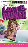 Yours Truly, Lucy B. Parker: Take My Advice!