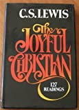 The Joyful Christian: 127 Readings from C. S. Lewis (0025709003) by C. S. Lewis