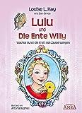 Lulu und die Ente Willy. Wachse durch die Kraft des Zauberspiegels
