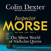 The Silent World of Nicholas Quinn: Inspector Morse Mysteries, Book 3   Colin Dexter