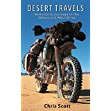 Desert Travels ~ Motorcycle Journeys in the Sahara and West Africaby Chris Scott