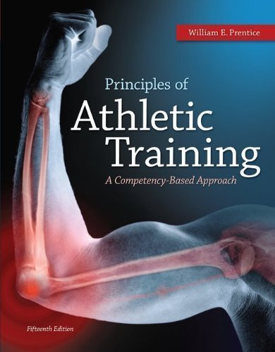 Principles of Athletic Training: A Competency-Based Approach by Prentice, William 15th (fifteenth) (2013) Hardcover