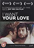 I Want Your Love [DVD]