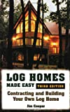 Log Homes Made Easy, 3rd Edition