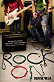 img - for Rock On: A story of guitars, gigs, girls, and a brother (not necessarily in that order) book / textbook / text book