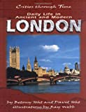 img - for Daily Life in Ancient and Modern London (Cities Through Time) book / textbook / text book