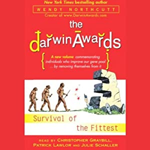 The Darwin Awards III: Survival of the Fittest | [Wendy Northcutt]