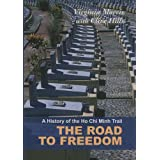 "A History of the Ho Chi Minh Trail: The Road to Freedomvon ""Virginia Morris"""