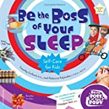 Be the Boss of Your Sleep (Be The Boss Of Your Body) by Culbert M.D., Timothy, Kajander C.P.N.P. M.P.H., Rebecca (2007)
