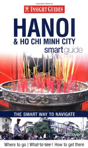 Insight Guides: Ho Chi Minh City & Hanoi Smart Guide (Insight Smart Guides)