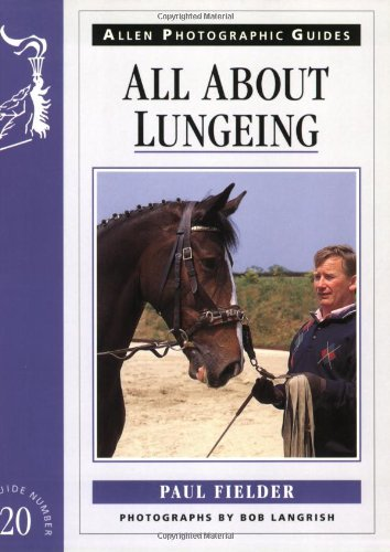 All about Lungeing (Allen Photographic Guides)