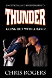 Chris Rogers Thunder - Going Out with a Bang