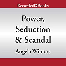 Power, Seduction & Scandal (       UNABRIDGED) by Angela Winters Narrated by Shari Peele
