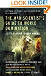 The Mad Scientist's Guide to World Do...