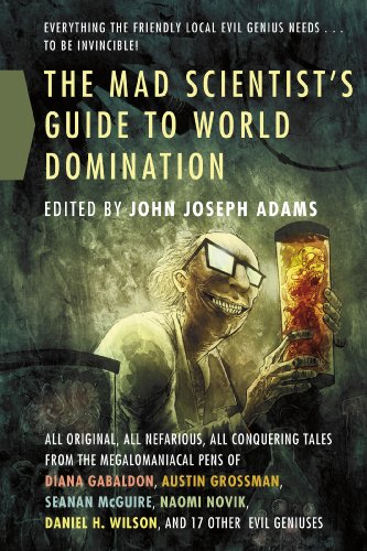 Image of The Mad Scientist's Guide to World Domination: Original Short Fiction for the Modern Evil Genius